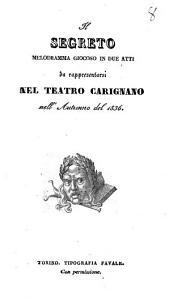 Il Segreto: melodramma giocoso in due atti : da rappresentarsi nel teatro Carignano nell' autunno del 1836