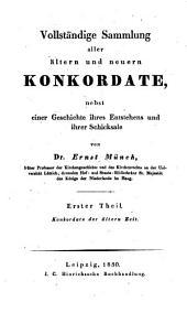 Vollständige Sammlung aller ältern und neuern Konkordate: nebst einer Geschichte ihres Entstehens und ihrer Schicksale, Volume 1