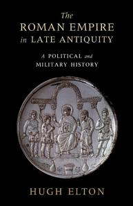 The Roman Empire in Late Antiquity PDF