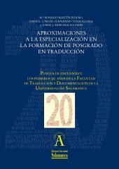 Aproximaciones a la especialización en la formación de posgrado en traducción: EN Puntos de encuentro: los primeros 20 años de la Facultad de Traducción y Documentación de la Universidad de Salamanca