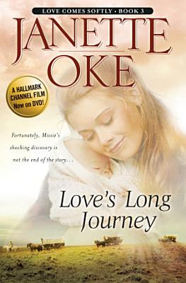Love s Long Journey  Love Comes Softly Book  3