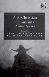 Post Christian Feminisms Book PDF
