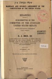 Marriage and Divorce: Amendment of the Constitution of the U.S. Hearing...S.J. Res. 31
