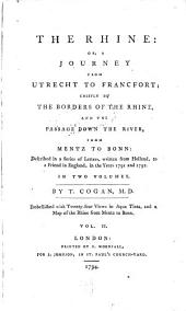 The Rhine, or a journey from Utrech to Francfort; chiefly by the borders of the Rhine, and the passage down the river, from Mentz to Bonn: Volume 2
