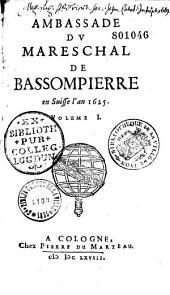 Négociation du mareschal de Bassompierre, envoyé ambassadeur extraordinaire en Angleterre de la part du Roy très-chrestien, l'an 1626