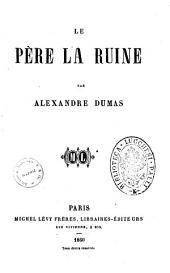 Le père la Ruine par Alexandre Dumas