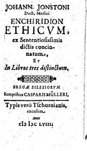 Enchiridion Ethicvm, ex Sententiosissimis dictis concinnatum, Et In Libros tres distinctum