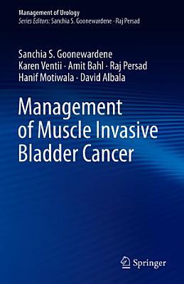 Management of Muscle Invasive Bladder Cancer