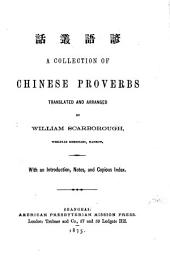 A Collection of Chinese Proverbs translated and arranged by William Scarborough0: With an Introduction, Notes, and Copious Index