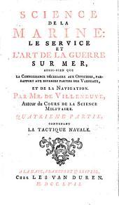 Science de la marine: le service et l'art de la guerre sur mer .... Par mr. De Villeneuve ... Premiere partie [-quatrieme!: Quatrieme partie, contenant la tactique navale, Volume1;Volume3