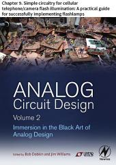 Analog Circuit Design Volume 2: Chapter 9. Simple circuitry for cellular telephone/camera flash illumination: A practical guide for successfully implementing flashlamps