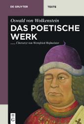Das poetische Werk: Gesamtübersetzung in neuhochdeutsche Prosa mit Übersetzungskommentaren und Textbibliographien von Wernfried Hofmeister