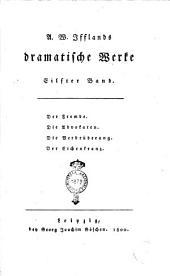 A. W. Ifflands Dramatische Werke. Erster [-sechzehnter] Band: Der Fremde. Die Advokaten. Die Verbrüderung. Der Eichenkranz, Band 11