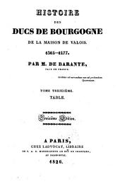 Histoire des ducs de Bourgogne de la maison de Valois, 1364-1477: Table, Volume13