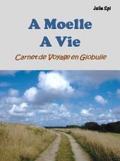 A Moelle A Vie