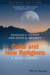 Cults and New Religions: A Brief History, Edition 2