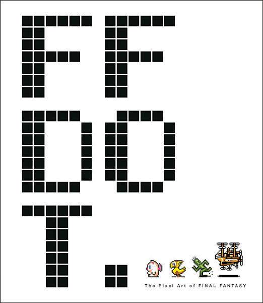 Download FF DOT  the Pixel Art of Final Fantasy Book