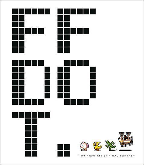 FF DOT  the Pixel Art of Final Fantasy PDF