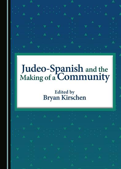 Judeo Spanish and the Making of a Community PDF