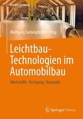 Leichtbau-Technologien im Automobilbau: Werkstoffe - Fertigung - Konzepte