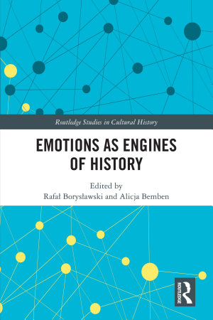 Emotions as Engines of History