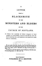A Letter from a Blacksmith to the Ministers and Elders of the Church of Scotland: In which the Manner of Public Worship in that Church is Considered; Its Inconveniences and Defects Pointed Out; and Methods for Removing Them Humbly Proposed...