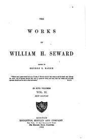 The Works of William H. Seward: Volume 2