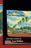 Must I Weep for the Dancing Bear  and other Stories PDF
