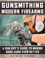 Gunsmithing Modern Firearms PDF