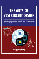 The Arts of VLSI Circuit Design