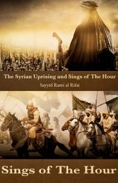 The Syrian Uprising and Signs Of The Hour: The End Of America, The End Of The Arabs, The Rise Of Europe and The Mahdi's Army