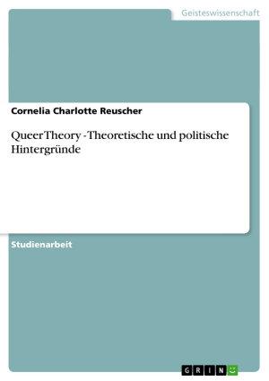 Queer Theory   Theoretische und politische Hintergr  nde PDF