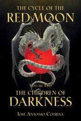 The Cycle of the Red Moon Volume 2  the Children of Darkness PDF