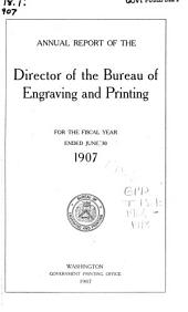 Annual Report of the Director of the Bureau of Engraving and Printing