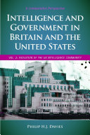 Intelligence and Government in Britain and the United States: A Comparative Perspective [2 volumes]