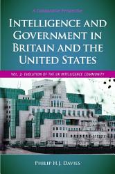 Intelligence And Government In Britain And The United States A Comparative Perspective 2 Volumes  Book PDF