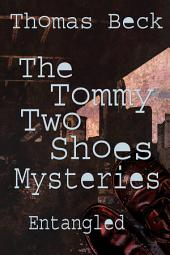 The Tommy Two Shoes Mysteries: Entangled