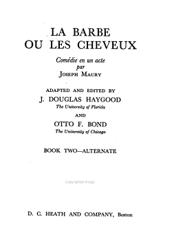 Graded French Readers     Alternate  La barbe ou les cheveux  par J  Maury  adapted and edited by J D  Haygood and O F  Bond PDF