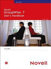 Novell GroupWise 7 User's Handbook