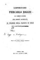 Il dottore in leggi Pier Carlo Boggio da S. Giorgio in Canavese per essere aggregato al collegio della facoltà di leggi nell'Università di Torino il 15 aprile 1852
