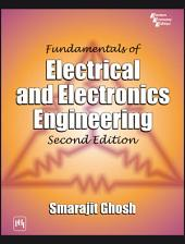 FUNDAMENTALS OF ELECTRICAL AND ELECTRONICS ENGINEERING: Edition 2