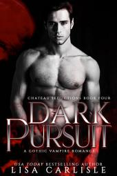 Dark Pursuit: A Chateau Seductions Christmas story
