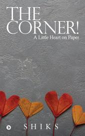 The Corner!: A Little Heart on Paper