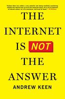 The Internet Is Not the Answer PDF