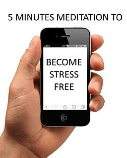 5 MINUTES MEDITATION TO BECOME STRESS FREE Book