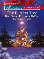 The Perfect Tree: Noelle and the Wise Man\One Magic Christmas\Tanner and Baum