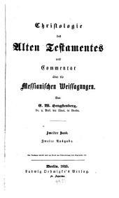 Christologie des Alten Testaments und Commentar über die Messianischen Weissagungen der Propheten: Band 2