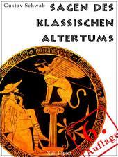 Sagen des klassischen Altertums - Erweiterte Ausgabe: Mit Index und Bilderverzeichnis