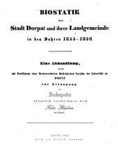 Biostatik der Stadt Dorpat und ihrer Landgemeinde in den Jahren 1834 - 1859: (Inaugural-Abhandlung.)