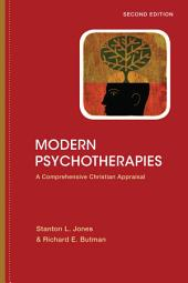 Modern Psychotherapies: A Comprehensive Christian Appraisal, Edition 2